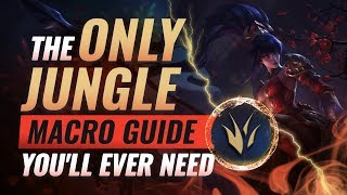 The ONLY Jungle Macro Guide You'll EVER NEED - League of Legends Season 9