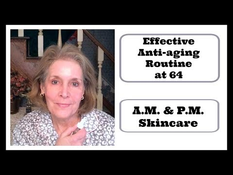Anti-Aging Skincare at 64~ AM & PM Routine For Men & Women -