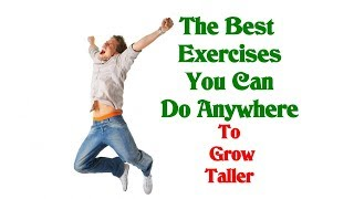 The Best Exercises To Grow Taller That You Can Do Anywhere