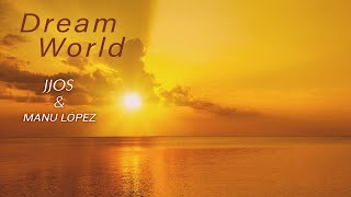 Chill out Music   Jjos & Manu López - Dream World (Relax Chillout Music)