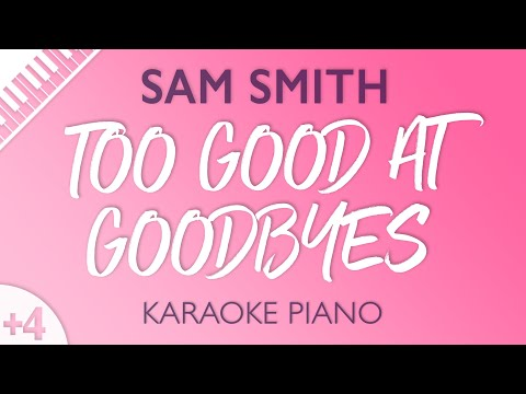 Too Good At Goodbyes [HIGHER Piano Karaoke] Sam Smith