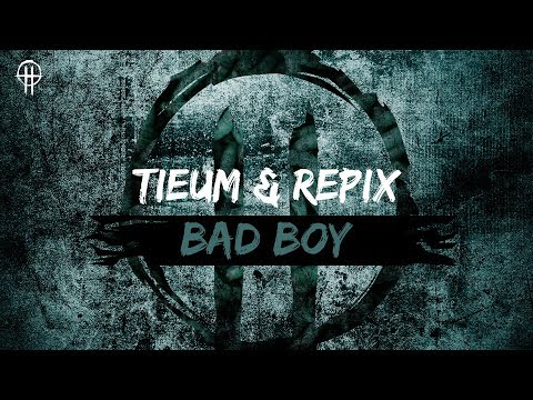 Tieum & Repix - Bad Boy