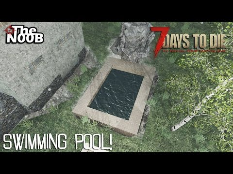 7 Days to Die S03 E74 Swimming Pool!