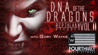DNA of the Dragons: Reptilian Species Vol. II w/Gary Wayne