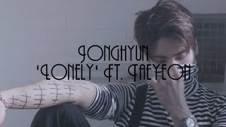Gambar cover Jonghyun (김종현) - 'Lonely' ft. Taeyeon [HAN|ROM|ENG] + Colour Coded