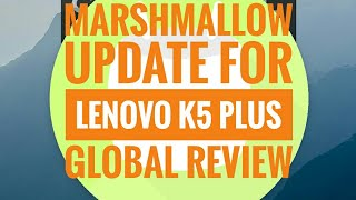 Lenovo vibe K5 plus  Marshmallow update review . Now available for all global user