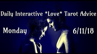 6/11/18 Daily Love Interactive Tarot Advice
