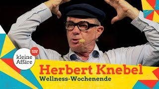 Herbert Knebel – Wellness-Wochenende