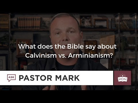 What does the Bible say about Calvinism vs. Arminianism?