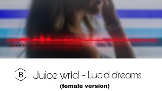 Juice Wrld Lucid dreams female version.mp3