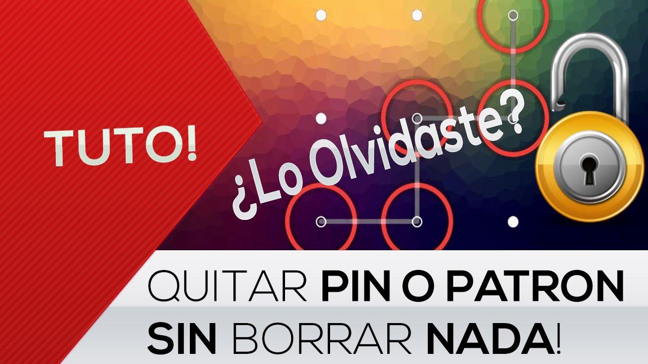 Quitar Patron O Pin De Bloqueo Sin Perder Datos Android Youtube