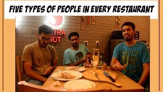 5 TYPES OF PEOPLE IN EVERY RESTAURANT