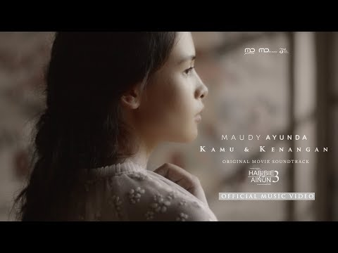 Maudy Ayunda - Kamu & Kenangan (Official Music Video) | OST Habibie & Ainun 3