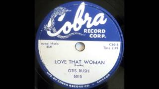 "Otis Rush - ""Love That Woman"""