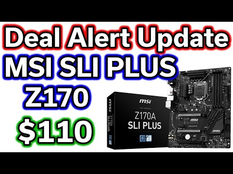 MSI Z170A SLI PLUS Motherboard - $110 - Deal Alert UPDATE