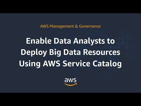 Enable Data Analysts to Deploy Big Data Resources Using AWS Service Catalog