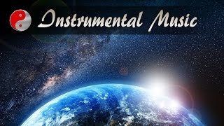 Instrumental Music 2017: Ambient Space Music Background For Thinking, Concentration and Focus 🌎🌎🌎