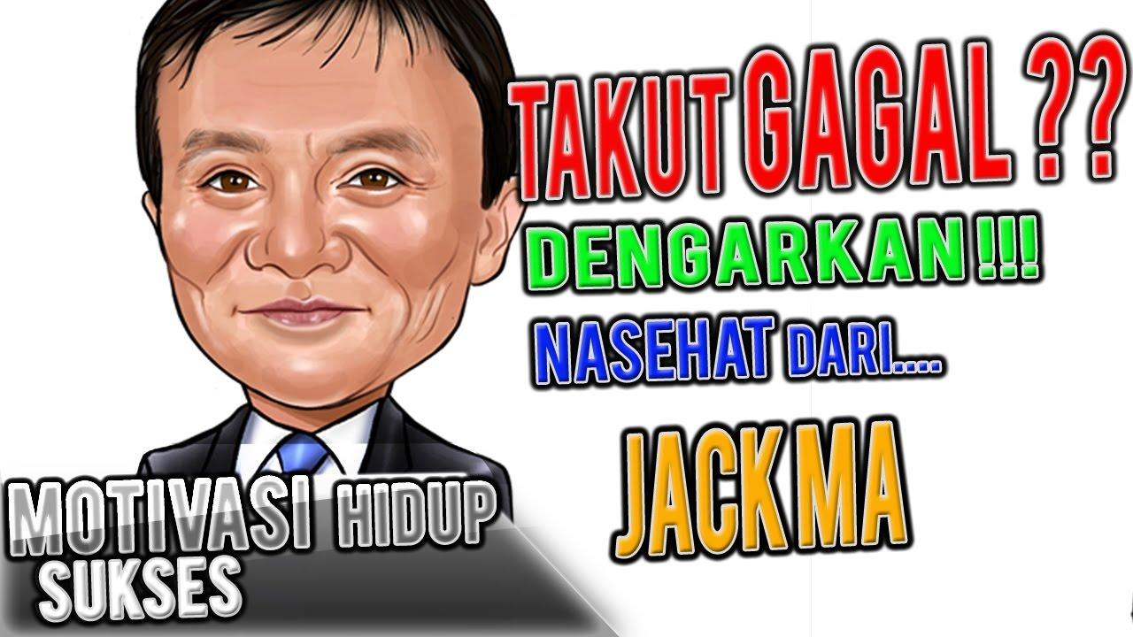Motivasi Hidup Sukses Nasehat Dari Jack Ma Youtube