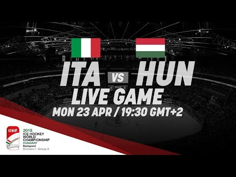 Italy - Hungary | Live | 2018 IIHF Ice Hockey World Championship Division I Group A