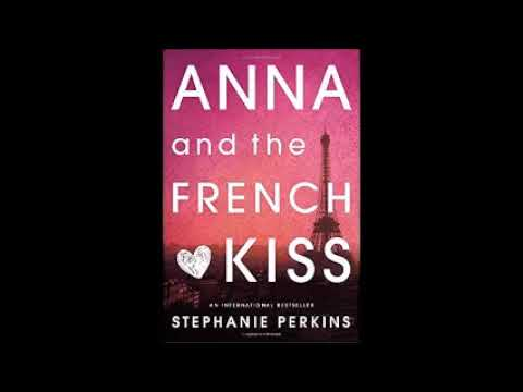 Anna and the French Kiss Anna and the French Kiss  1 by Stephanie     Anna and the French Kiss Anna and the French Kiss  1 by Stephanie Perkins  Audiobook