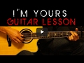 Jason Mraz I m Yours Easy Acoustic Guitar Tutorial Lesson Cover Tabs Chords Lyrics