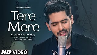 Tere Mere Song (Reprise) | Feat. Armaan Malik | Amaal Mallik | Latest Hindi Songs 2017 | T Series