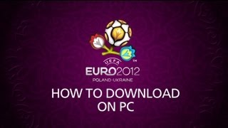 How to Download UEFA EURO 2012 on PC