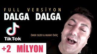 Omer Sezer ft  Murat Ovu   - Dalga Dalga Remix Tiktok  Full Hali  Resimi