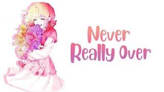 ✖Nightcore -  Never Really Over - (Lyrics)✖