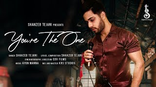 You're The One | Tum Ho - Official Music Video | Shahzeb Tejani