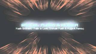 Flash Brothers feat. Tiff Lacey - Faith In Love (Shmuel Flash & Huge-A Remix)