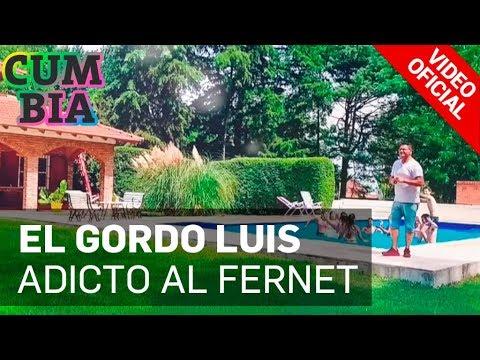 El Gordo Luis - Adicto al Fernet (VideoClip Oficial 2017)