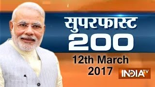 Superfast 200 | 12th March, 2017 ( Part 1 ) - India TV