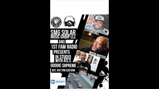 SMG SOLARMUSIC GROUP LLC & 1ST FAM RADIO PRESENTS IN-STUDIO FEATURED ARTIST AT'S GOODIE SUPREME
