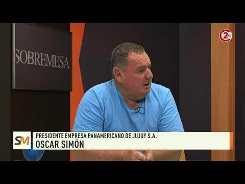 Sobremesa 09-12-19| Oscar Simón - Presidente Empresa Panamericano de Jujuy S.A.