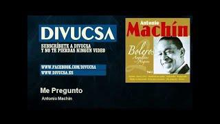Antonio Machin - Me Pregunto