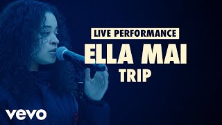 Ella Mai - Trip (Vevo LIFT Live Sessions) Video