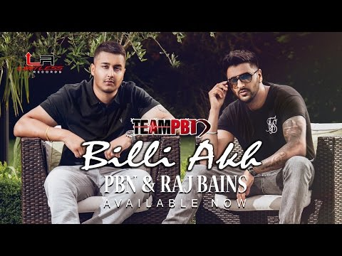 BILLI AKH - PBN & RAJ BAINS (TEAMPBN) [Video]
