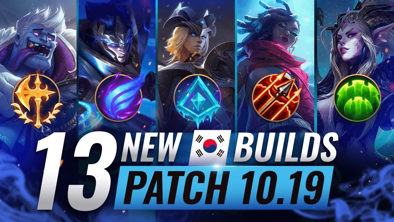 13 NEW BROKEN Korean Builds YOU SHOULD ABUSE in Patch 10.19 - League of Legends Season 10