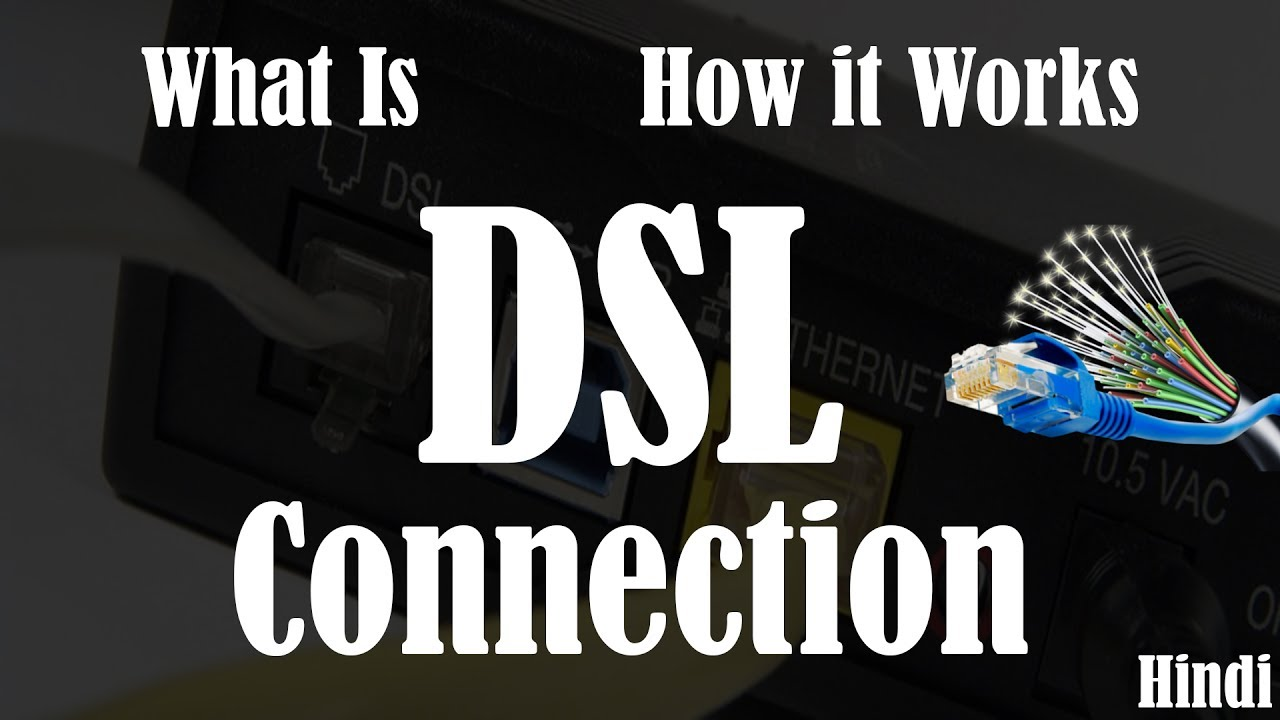 hindi what is dsl internet how does dsl internet works types of internet connection  [ 1280 x 720 Pixel ]