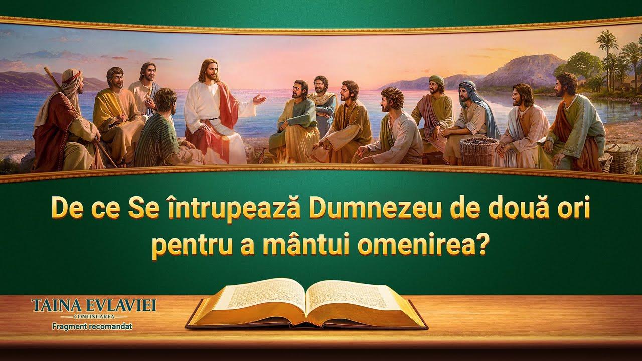 """""""Taina Evlaviei – Continuarea"""" Segment 4 - De ce Se întrupează Dumnezeu de două ori pentru a mântui omenirea?"""