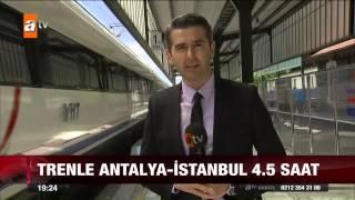 Antalya hızlı trene kavuşuyor - atv Ana Haber