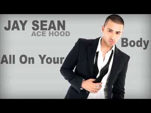 Jay Sean - All On Your Body (Feat. Ace Hood [NEW 2013] Download link