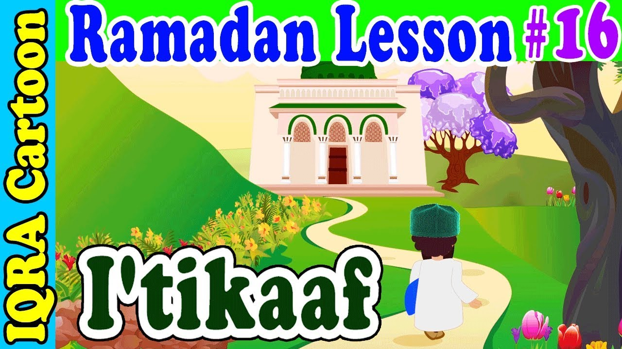 Itikaaf : Ramadan Lesson Islamic Cartoon for Kids Ep # 16