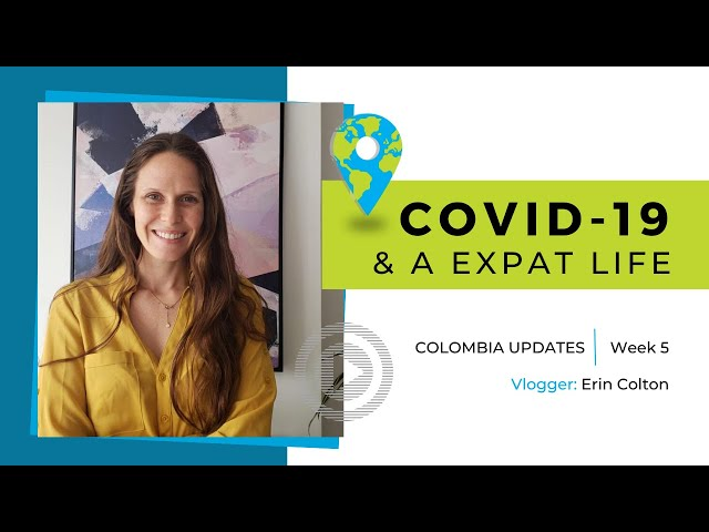 Expat quarantine life in Medellin, Colombia - COVID-19 day 47 (week 5)