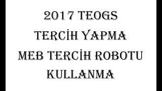 2017 TEOG LİSE TERCİHİ YAPMA ve MEB TERCİH ROBOTU KULLANMA