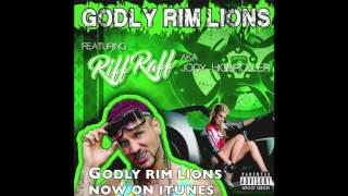 GODLY RIM LIONS FEAT RIFF RAFF AKA JODYHIGHROLLER NOW ON ITUNES (OFFICIAL)