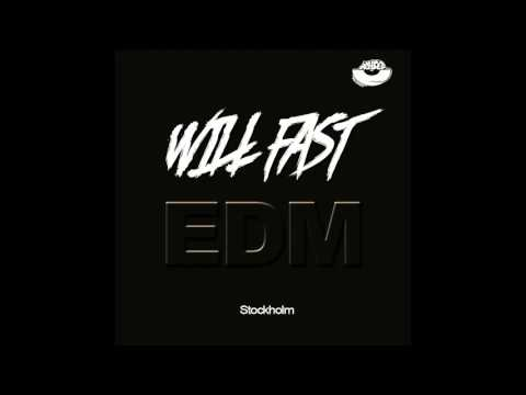 Will Fast - [EDM Stockholm] Podcast