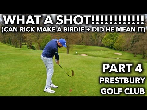 WHAT A SHOT!! Can Rick Make A Birdie? Prestbury GC - Part 4