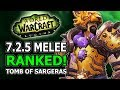 7.2.5 Melee Ranked! Best DPS, Winners And Losers In World Of Warcraft Legion Tomb Of Sargeras